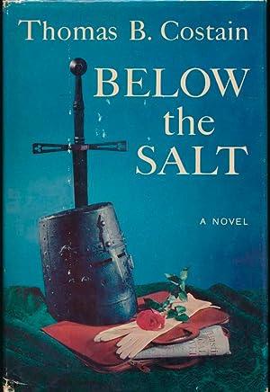 Below the Salt.: COSTAIN, Thomas B.