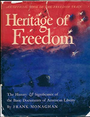 Heritage of Freedom: The History & Significance of the Basic Documents of American Liberty: ...