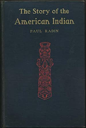 The Story of the American Indian: RADIN, Paul