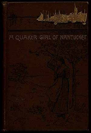 A Quaker Girl of Nantucket.: LEE, Mary Catherine.