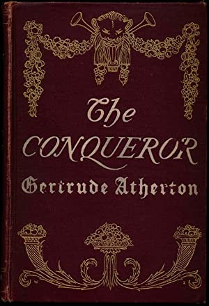 The Conqueror: Being the True and Romantic Story of Alexander Hamilton.: ATHERTON, Gertrude ...