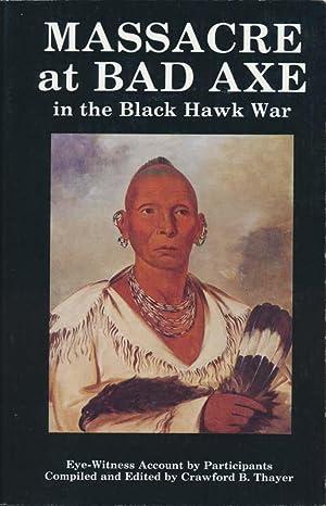 Black Hawk War Eye-Witness Series: THAYER, Crawford B. (compiler and editor)
