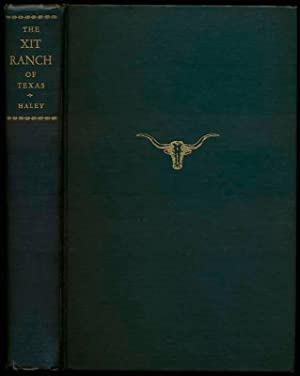 The XIT Ranch of Texas and the Early Days of The Llano Estacado.: HALEY, J. Evetts.