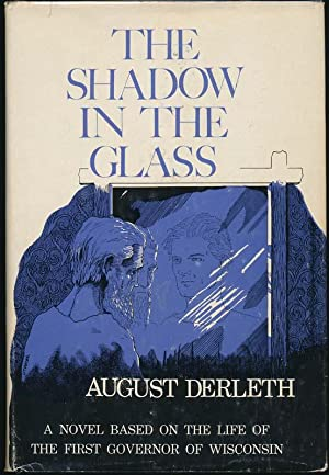The Shadow in the Glass.: DERLETH, August.