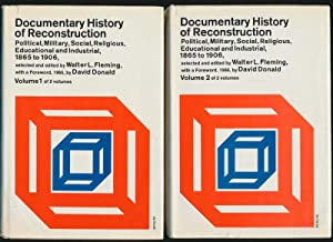 Documentary History of Reconstruction: Political, Military, Social, Religious, Educational and ...