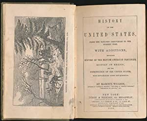 History of the United States, from the Earliest Discoveries to the Present Time.: WILLSON, Marcius.