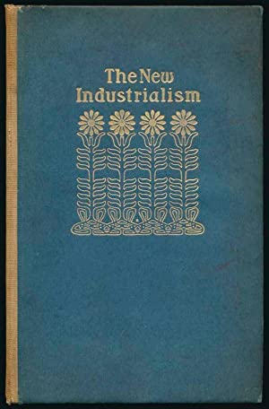 The New Industrialism.: TRIGGS, Oscar L., JACKMAN, Wilbur S., and WRIGHT, Frank Lloyd.