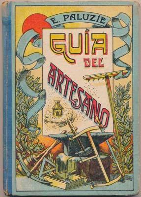 Guia del Artesano: Libro que contiene los documentos de uso más frecuente en los negocios de...
