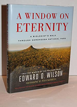 A Window on Eternity: A Biologist's Walk Through Gorongosa National Park: Wilson, Edward O.