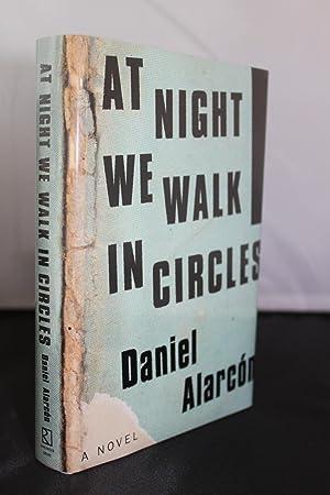 At Night We Walk in Circles: A Novel: Alarcón, Daniel