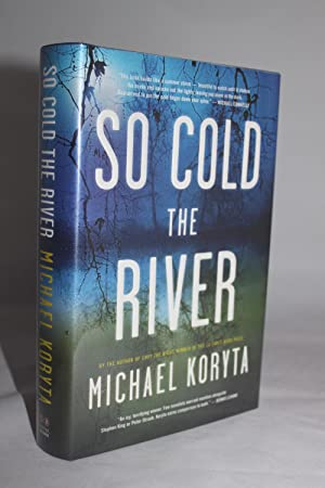 So Cold the River: Koryta, Michael