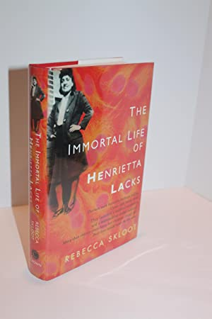 The Immortal Life of Henrietta Lacks: Skloot, Rebecca