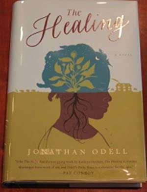 The Healing : A Novel: Odell, Jonathan
