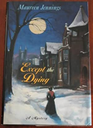 Except the Dying: Jennings, Maureen