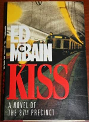 Kiss: A Novel of the 87th Precinct: McBain, Ed