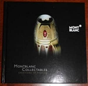 Montblanc Collectables: Creations of Passion: Montblanc