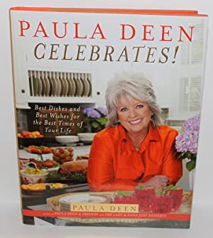 Paula Deen Celebrates!: Best Dishes And Best Wishes for the Best Times of Your Life: Deen, Paula;...
