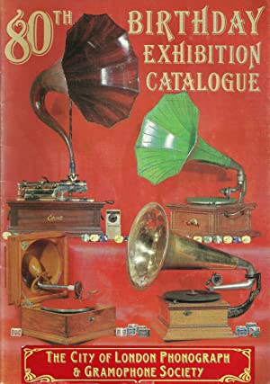 London Phonograph & Gramophone Society 80th Birthday Exhibition Catalogue: Comprehensive ...