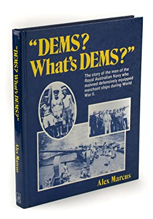DEMS? What's DEMS?' The Story of the Men of the Royal Australian Navy who manned ...