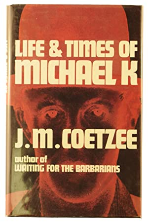 Life and Times of Michael K: COETZEE, J.M.