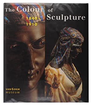 The Colour of Sculpture, 1840-1910: BLUHM, Andreas [and