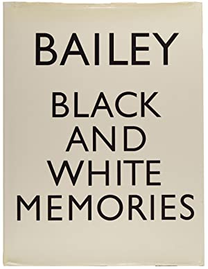 Black and White Memories. Photographs, 1948-1969. Text: BAILEY, David