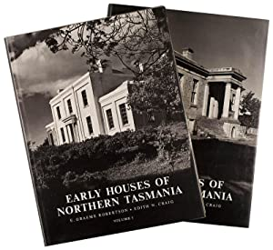 Early Houses of Northern Tasmania. An Historical and Architectural Survey: ROBERTSON, E. Graeme and...