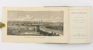 Homes and Homesteads in the Land of Plenty. A Handbook of Victoria as a Field for Emigration: ...