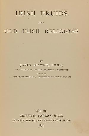 Irish Druids and Old Irish Religions: BONWICK, James