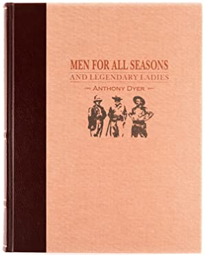 Men for All Seasons and Legendary Ladies: DYER, Anthony