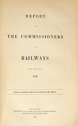 Report of the Commissioners of Railways, 1848. [Together with] Report . . . 1848, Part 2. [Together...