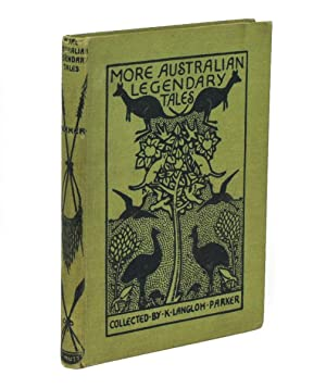 More Australian Legendary Tales. Collected from Various: PARKER, K. Langloh