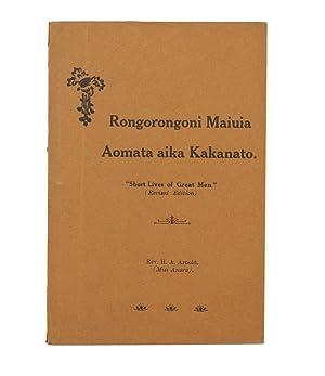 Rongorongoni Maiuia Aomata aika Kakanato. 'Short Lives: ARNOLD, Rev. H.A.