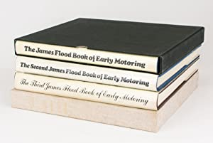 The James Flood Book of Early Motoring. [Together with] The Second James Flood Book .; The Third ...