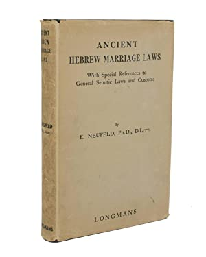 Ancient Hebrew Marriage Laws. With Special References to General Semitic Laws and Customs