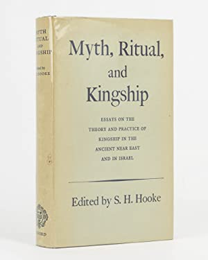 Myth, Ritual, and Kingship. Essays on the Theory and Practice of Kingship in the Ancient Near Eas...