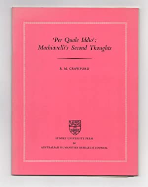 Per Quale Iddio': Machiavelli's Second Thoughts: CRAWFORD, R.M. [BEAGLEHOLE,