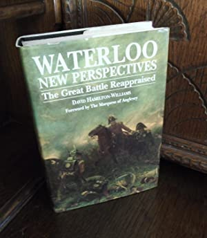 Waterloo New Perspectives The Great Battle Reappraised