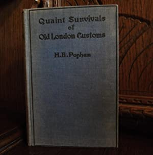 Quaint Survivals of Old London Customs