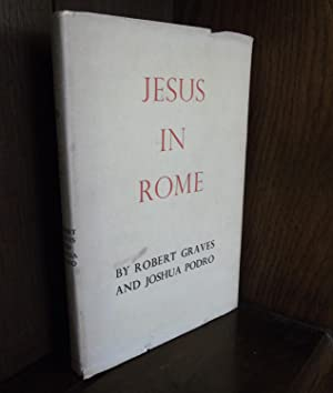 Jesus in Rome A Historical Conjecture