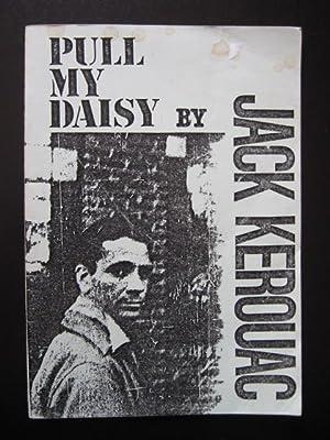 Pull My Daisy: Kerouac, Jack