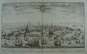 Hafnia metropolis et portus celeberrimus Daniae. Coppenhagen.: Kopenhagen