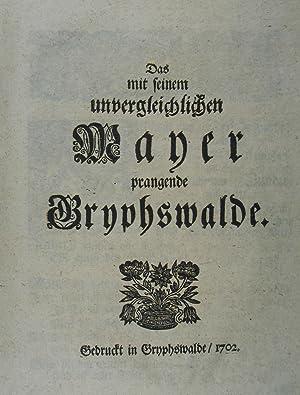 Das mit seinem unvergleichlichen Mayer prangende Gryphswalde.: Mayer Johann Friedrich)