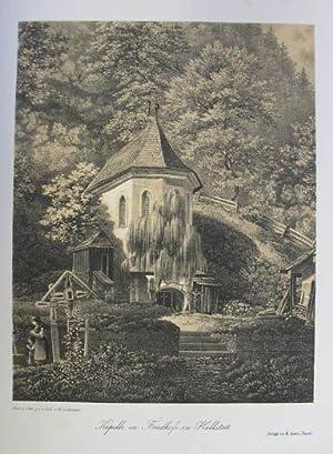 "Kapelle im Friedhofe zu Hallstatt. Getönte Lithographie v. W. Lehmann aus Faust ""..."
