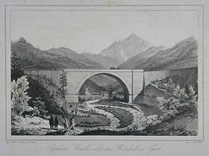 Stephans-Brücke über den Rutzbach in Tyrol. Lithographie von Basilio Armani, Innsbruck Unterberger ...