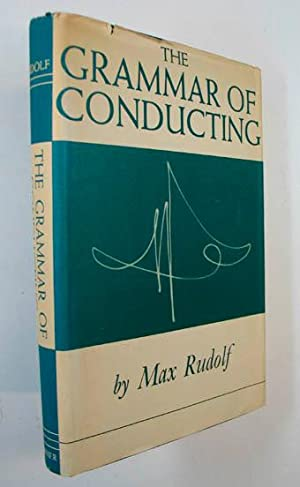 The Grammar of Conducting. A practical study: Rudolf Max