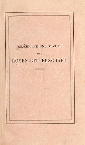 Geschichte und Statut der Rosen-Ritterschaft.: Rosenfestspiel. -