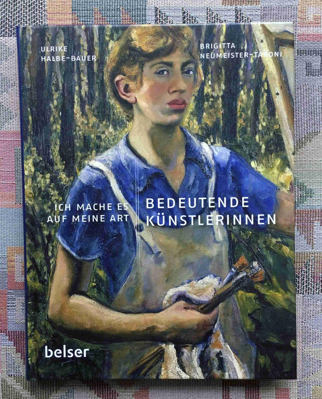 Ich mache es auf meine Art : bedeutende Künstlerinnen. Ulrike Halbe-Bauer ; Brigitta Neumeister-Taroni. [Red. und Lektorat: Hille & Schäfer, Freiburg] - Halbe-Bauer, Ulrike (Verfasser) und Brigitta (Verfasser) Neumeister-Taroni