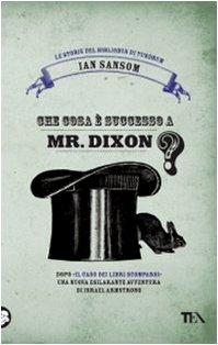 Che cosa è successo a Mr. Dixon? Le storie del Bibliobus di Tundrum - Sansom, Ian