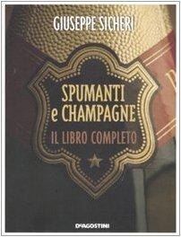 Spumanti e champagne. Ediz. illustrata - Sicheri, Giuseppe